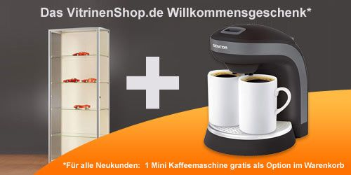 Vitrinenshop.de - Aktion für Neukunden: eine Kaffeemaschine!